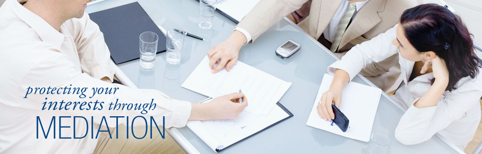 Protecting your interests through mediation